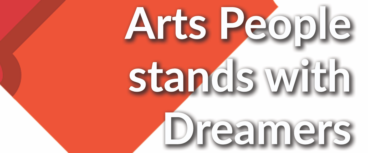 Arts People stands with Dreamers